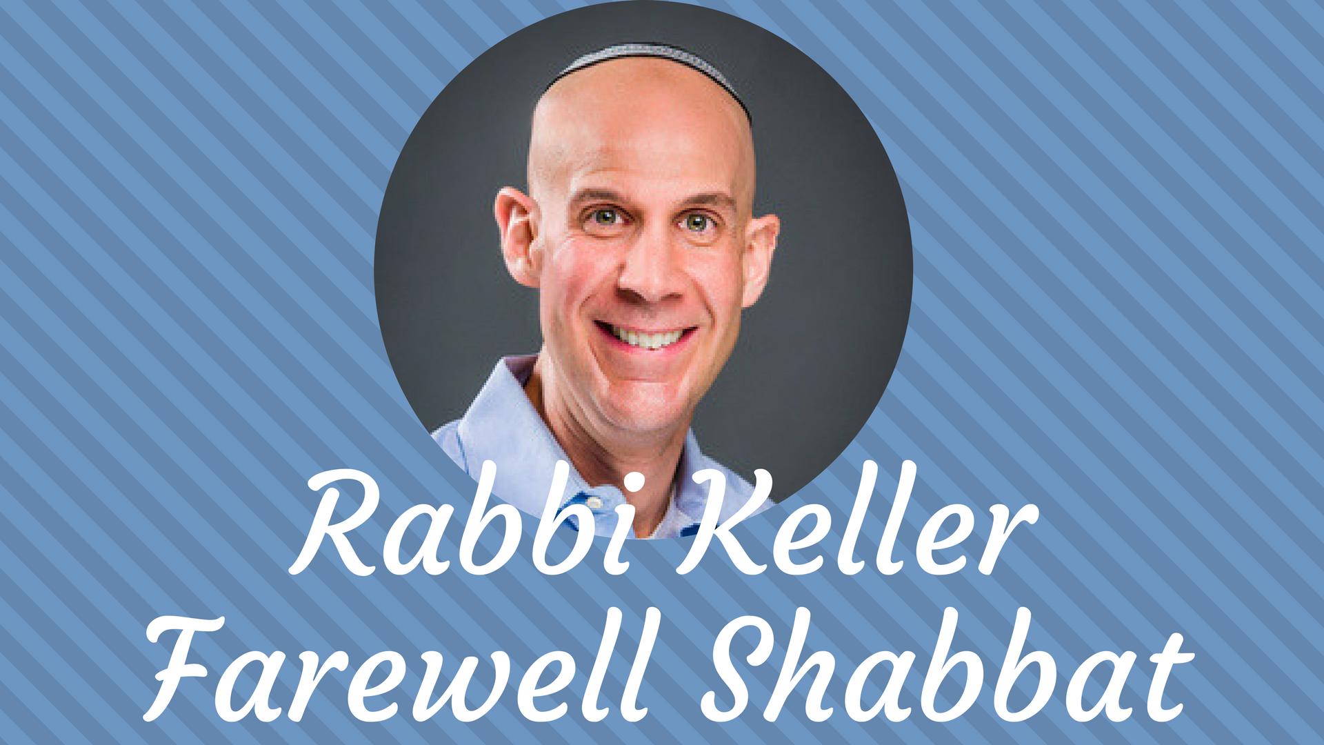 Rabbi Keller Farewell Shabbat Registration